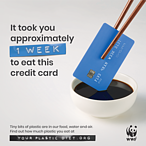 Are you eating a credit card of plastic a week?<br />© WWF-Singapore